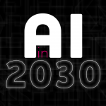 blog: AI in 2030