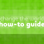 Change the world - How to guide